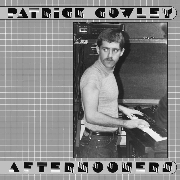 Patrick Cowley – Afternooners    listen / buy here