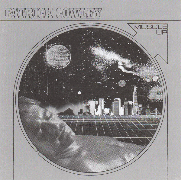 Patrick Cowley – Muscle Up    listen / buy here