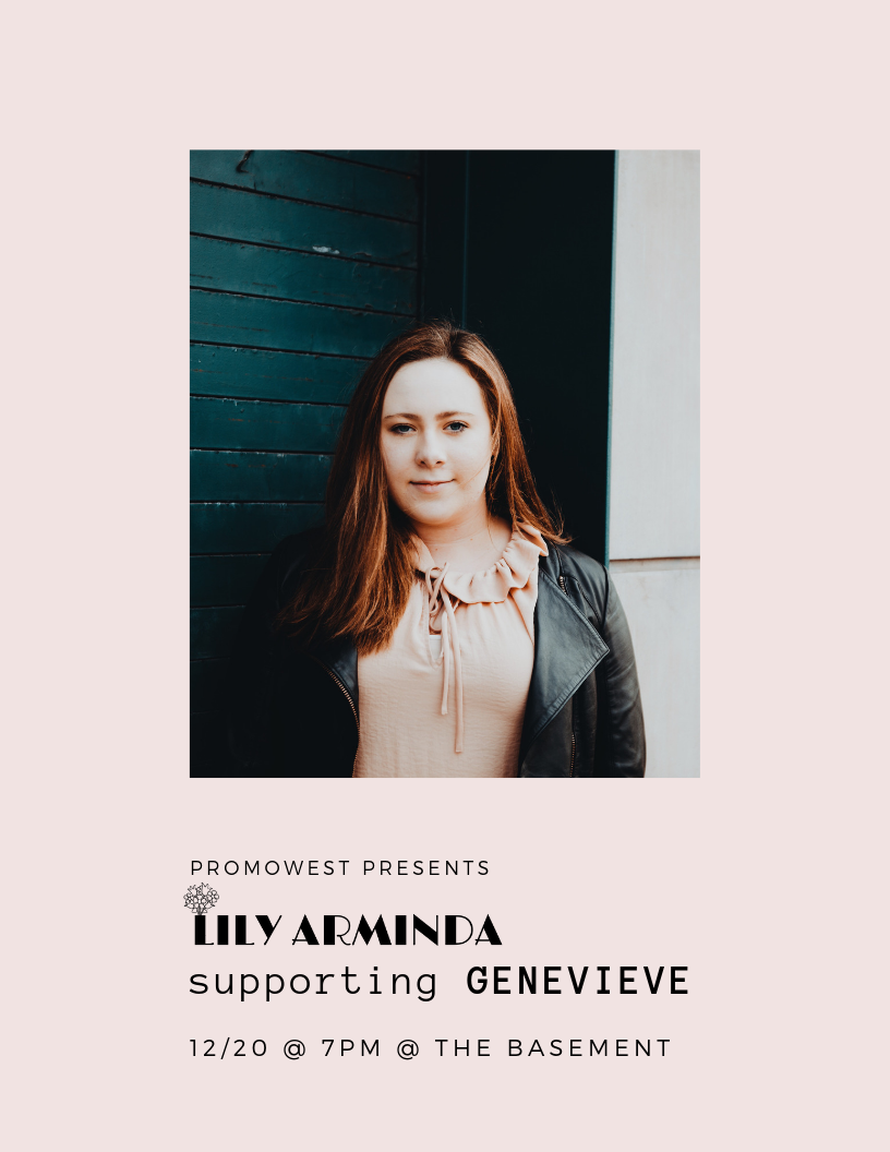 Lily Arminda - will return to her Columbus, Ohio hometown on 12/20 to open for Genevieve. Tickets available here: http://bitly.com/armindahometown