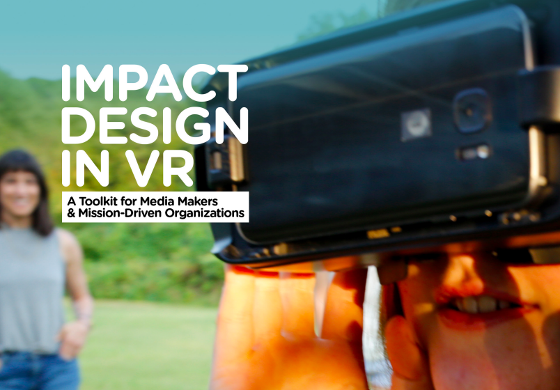 VR Guide (2017) - I co-authored this guide to the strategic use of virtual reality for social impact in my role as Impact Design Director at Harmony Labs.