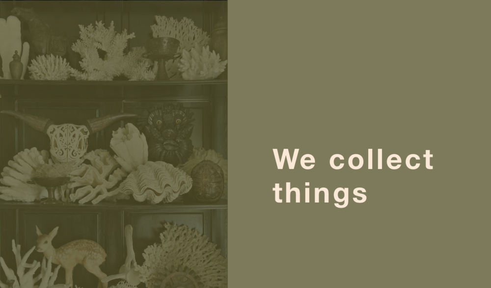 we collect things.png