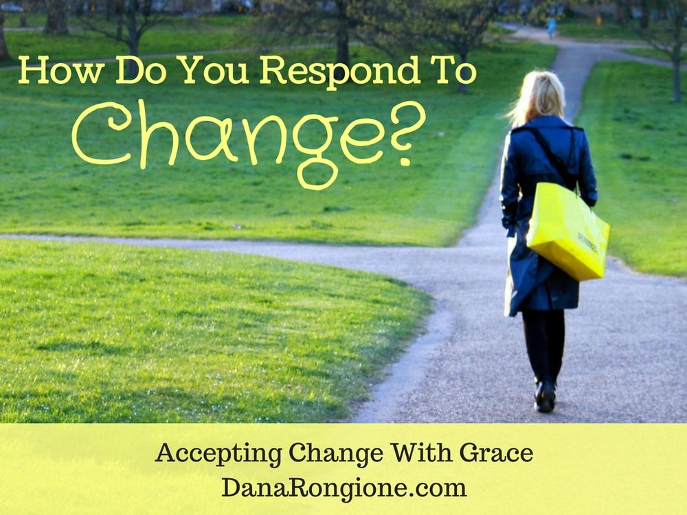 Accepting Change With GraceDanaRongione.com.jpg
