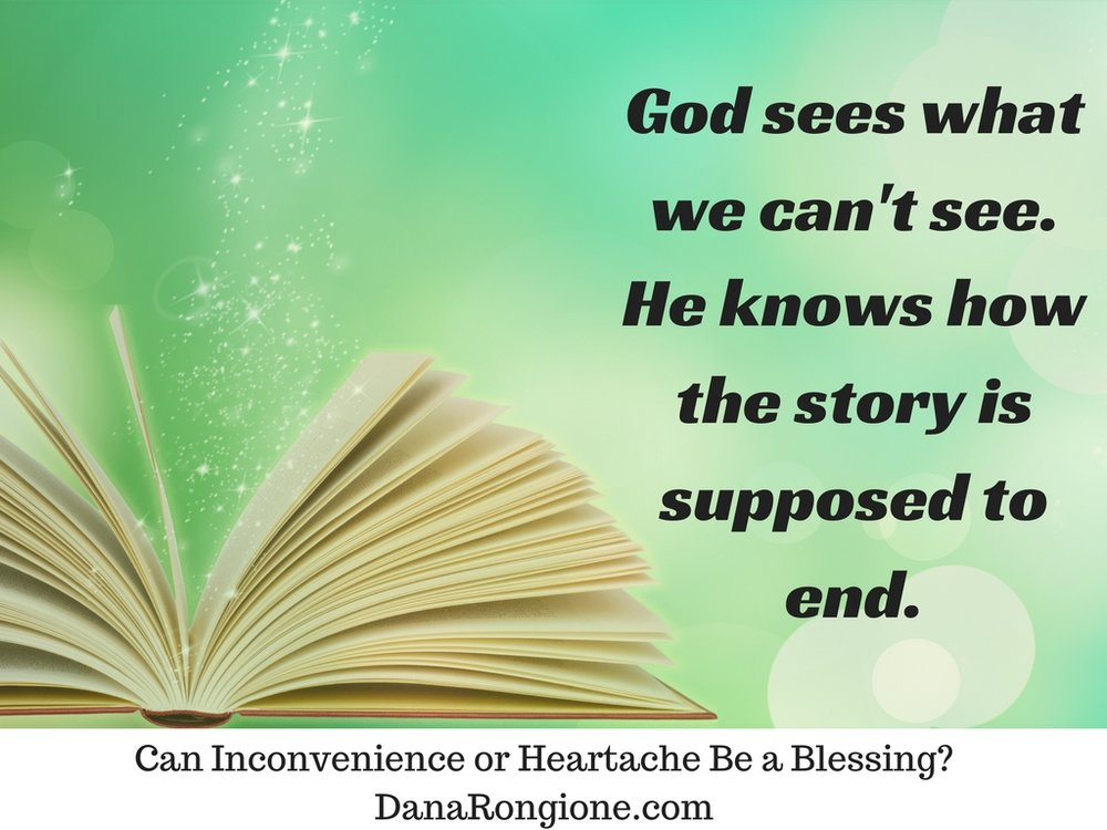 Can Inconvenience or Heartache Be a Blessing?DanaRongione.com.jpg