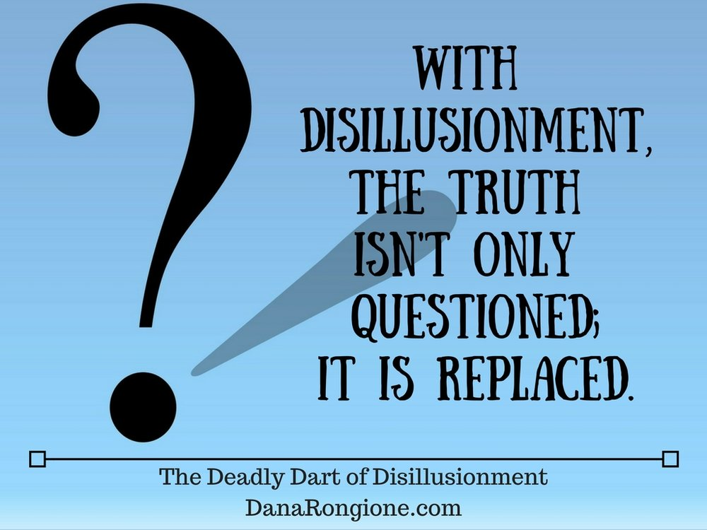 The Deadly Dart of DisillusionmentDanaRongione.com.jpg