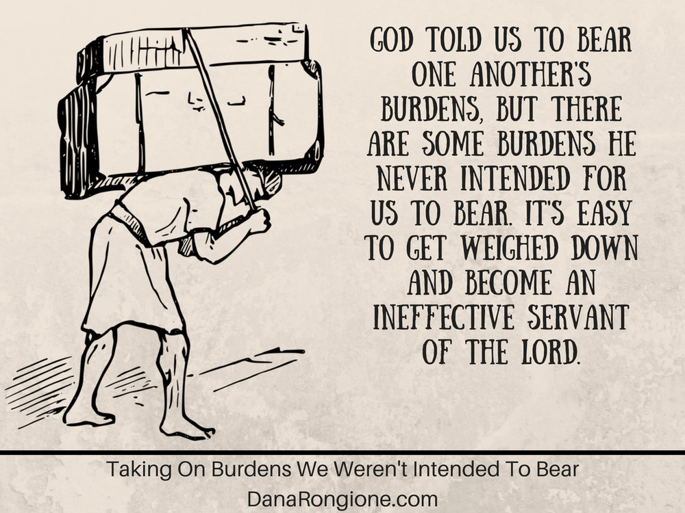 God did tell us to bear one another's burdens, but there are some burdens He never intended for us to bear. It's easy to get weighed down and become an ineffective servant of the Lord.-2.jpg