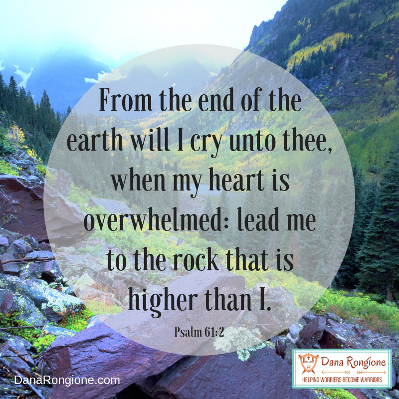 From the end of the earth will I cry unto thee, when my heart is overwhelmed_ lead me to the rock that is higher than I..png
