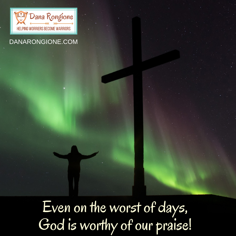 Even on the worst of days,God is worthy of our praise!.png