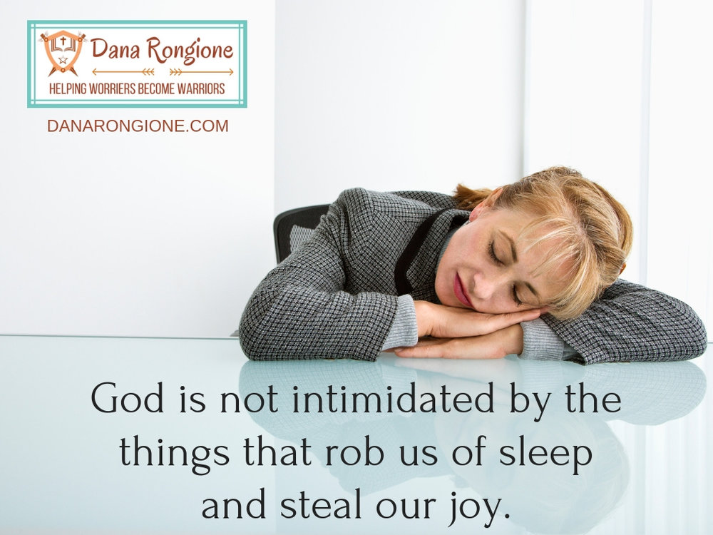 God is not intimidated by the things that rob us of sleep and steal our joy..jpg