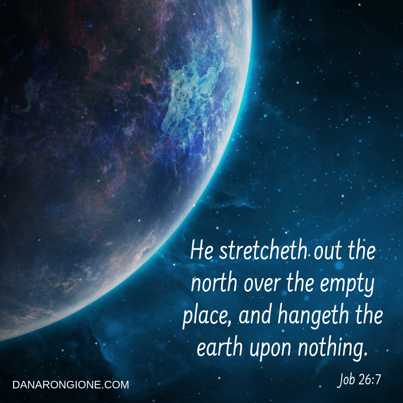 He stretcheth out the north over the empty place, and hangeth the earth upon nothing..png