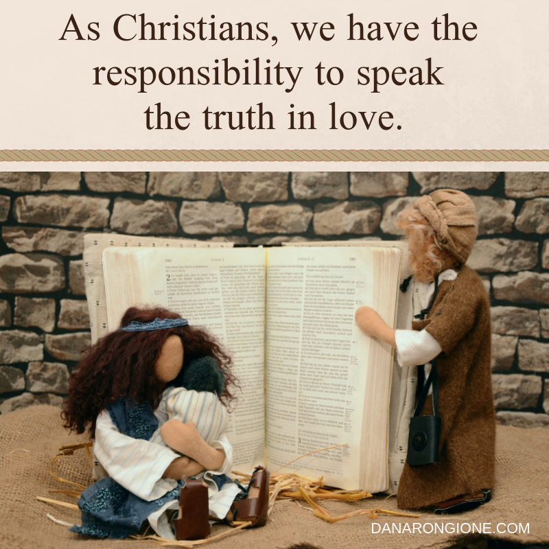 As Christians, we have the responsibilityto speak the truth in love..png
