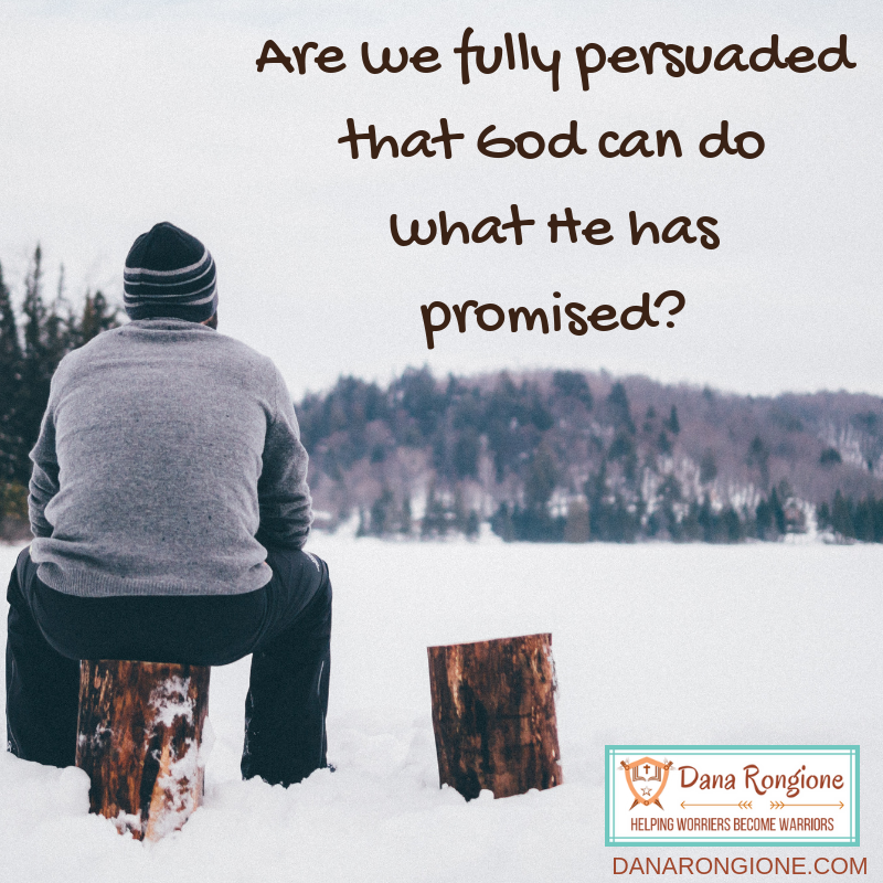 Are we fully persuadedthat God can dowhat He has promised?.png