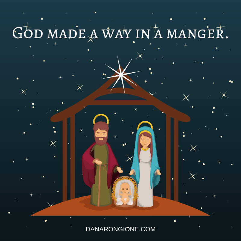 God made a way in a manger..png