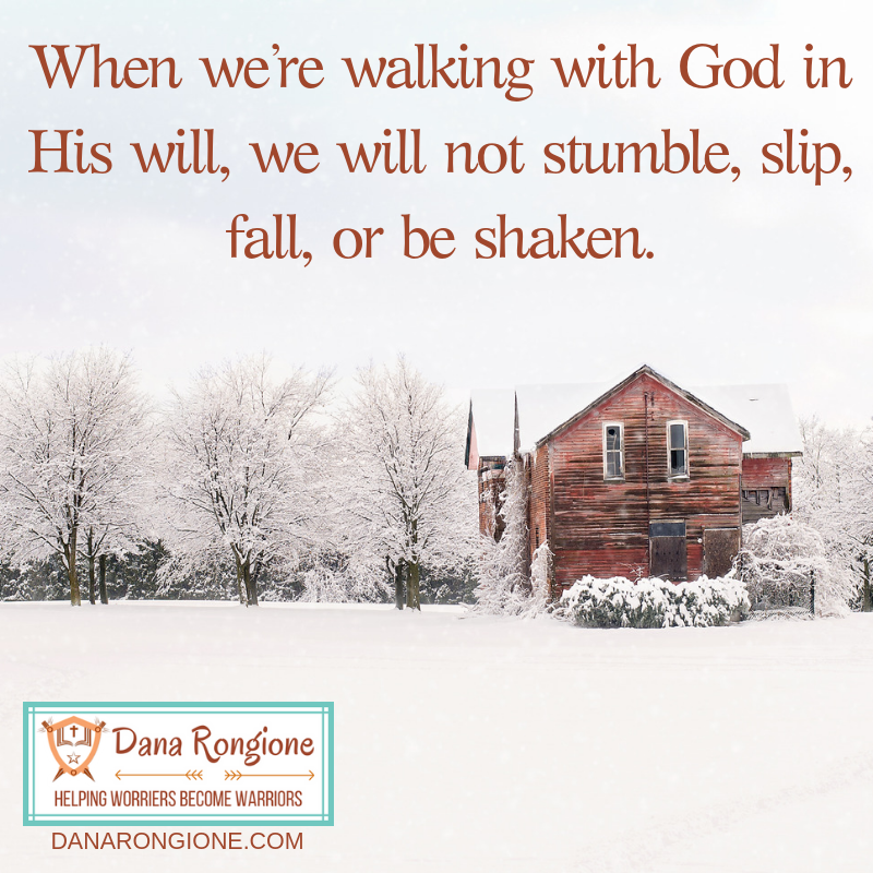 When we're walking with God in His will, we will not stumble, slip, fall, or be shaken.-4.png