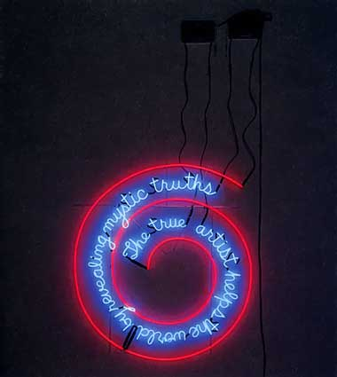 Bruce Nauman,   The True Artist Helps the World by Revealing Mystic Truths  , 1967, neon sign.