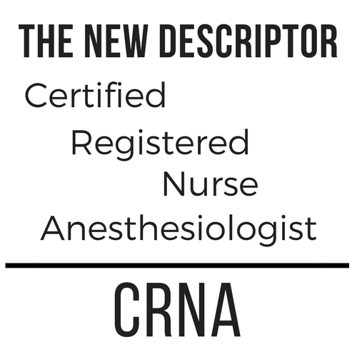 The New Descriptor: Nurse Anesthesiologist