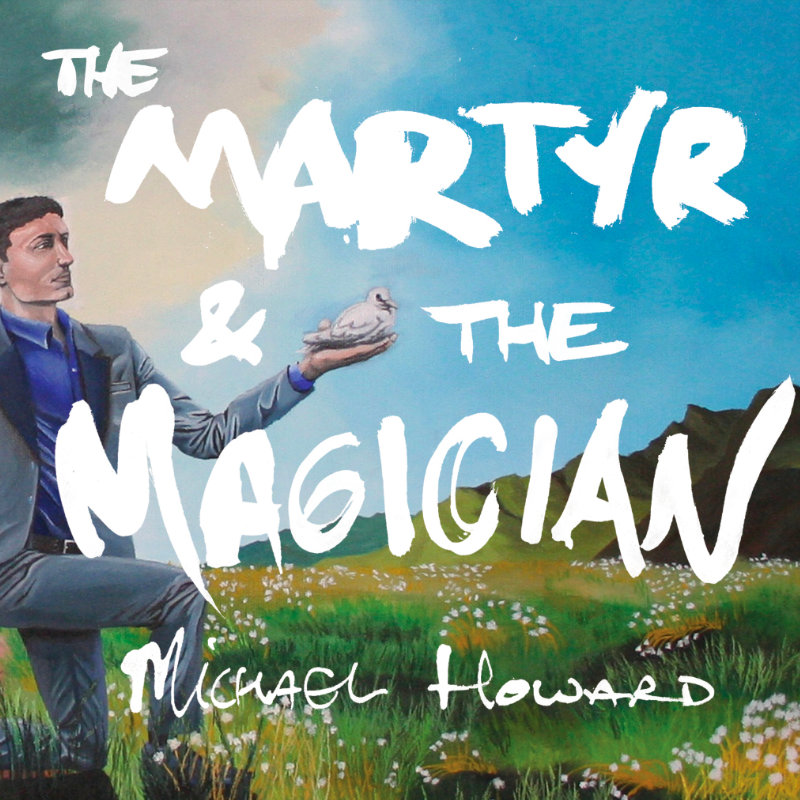 Michael Howard - The Martyr and the Magician.jpg