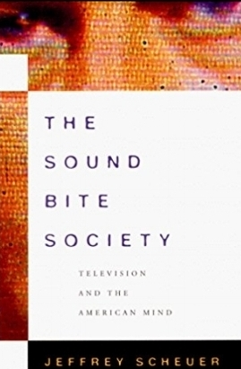"""""""SOUND BITE is an intellectual bungie jump off a suspension bridge. It's a bold, fresh, creative, thought-provoking book …"""" - AmericanWasteland.com A 2000 CHOICEOutstanding Academic Title"""