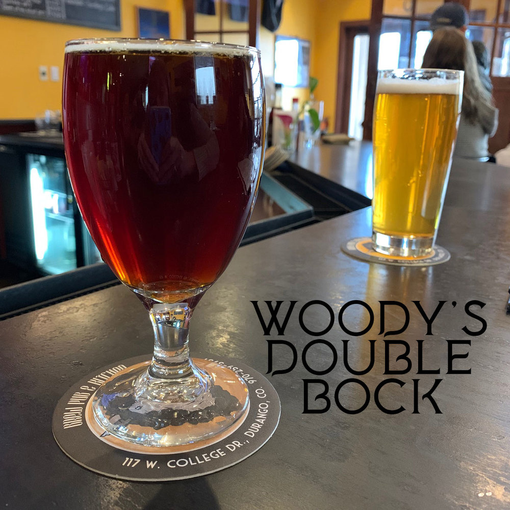 Woody's Double Bock - A German-style Amber Lager — spirited, welcoming, legendary9.2% ABV 39 IBU$6 / goblet