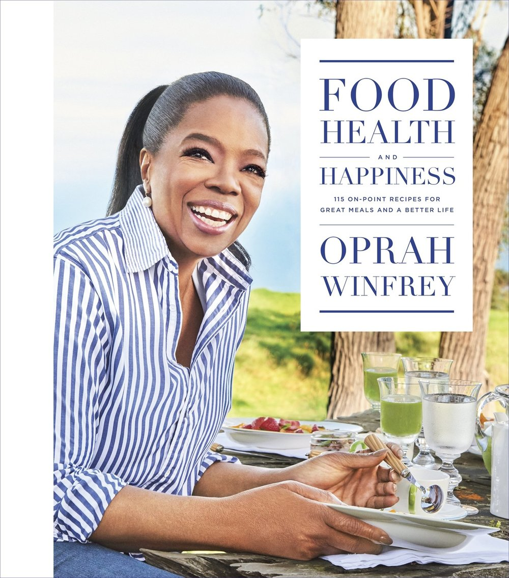 Food, Health, And Happiness: 115 On-Point Recipes For Great Meals And A Better Life   by Oprah Winfrey