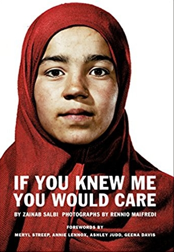 If You Knew Me You Would Care  by Zainab Salbi