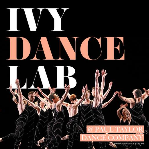 IVY Dance Lab  - August 24, 2017TaylorNEXT members attended the IVY Dance Lab at the Paul Taylor Dance Studios. Sixteen company members performed Mr. Taylor's