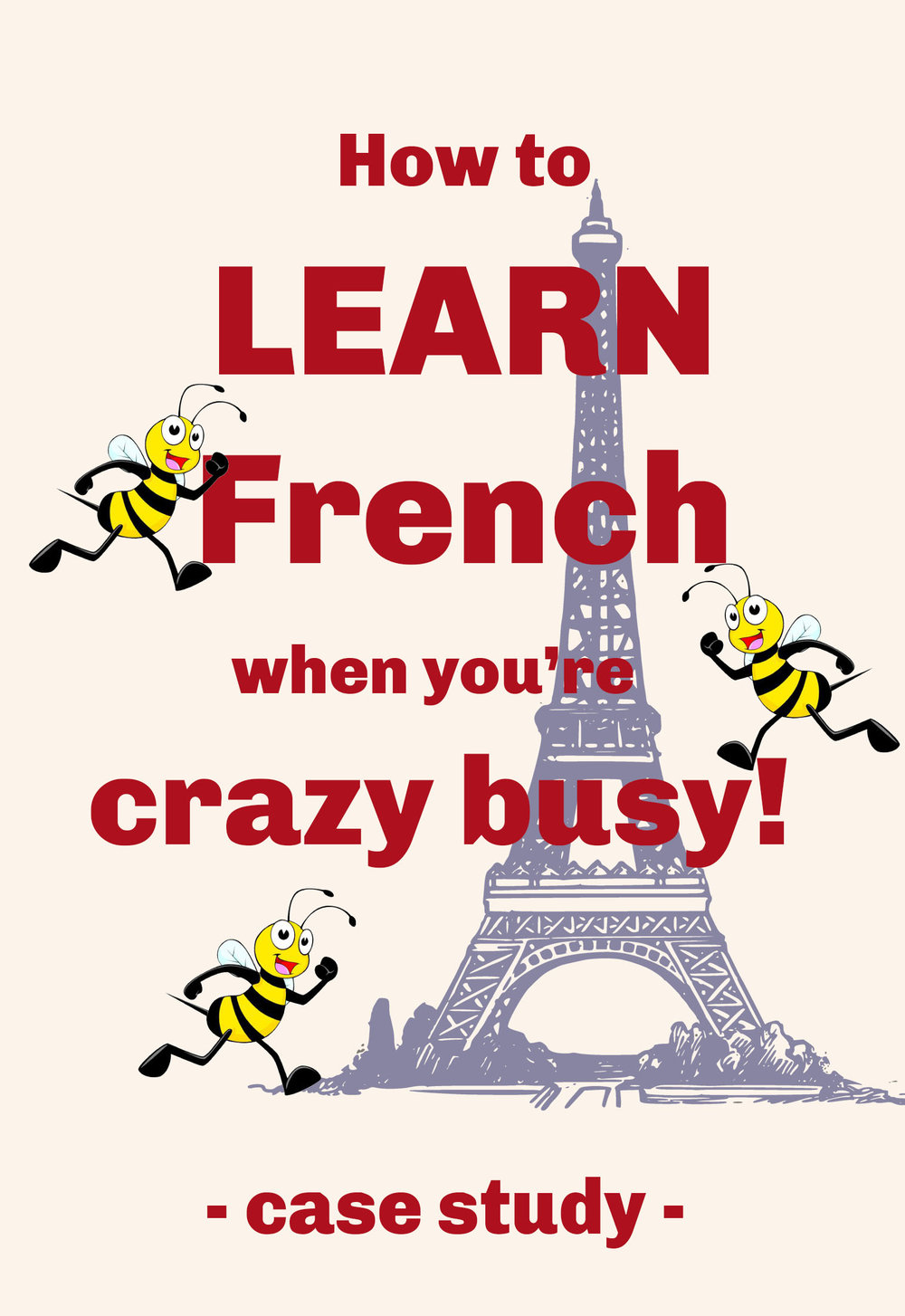 How to learn French fast when you're crazy busy