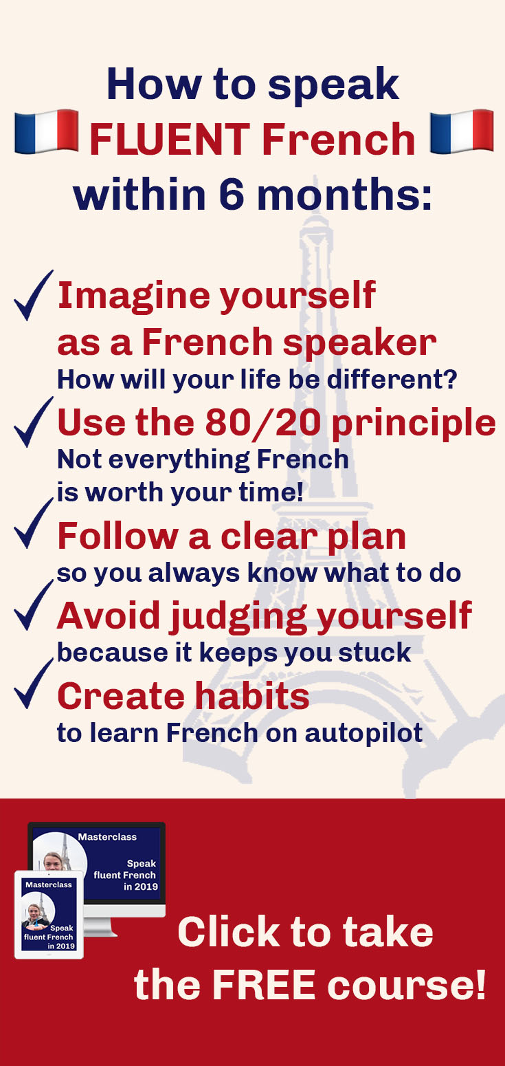 How to learn French fast? Thanks to this free course, you will learn all the strategies that I use with my French learning coaching clients. These strategies will help you become fluent in French within a few months. How would you like to speak French fluently this year?