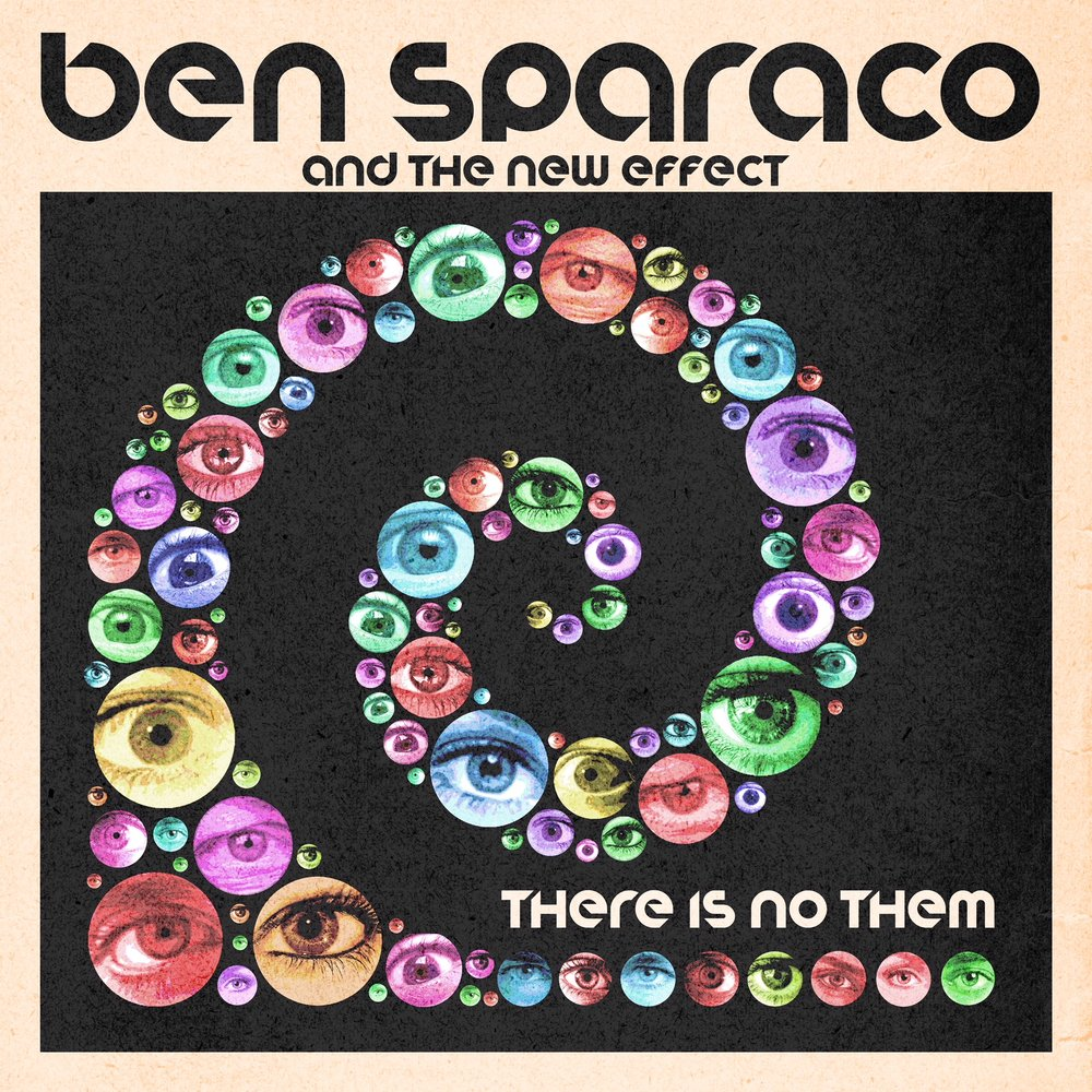 THERE IS NO THEM single  Ben Sparaco & The New Effect