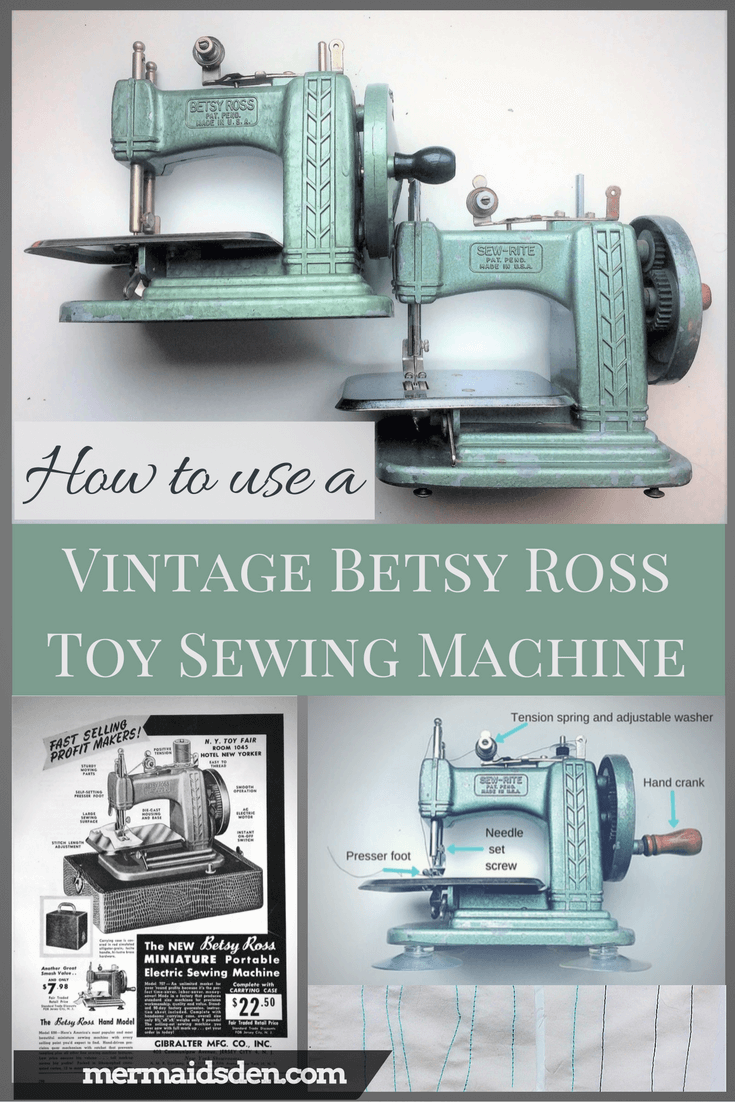 Betsy Ross Vintage Toy Sewing Machine Guide The Mermaids Den Singer 99 K Threading Diagram