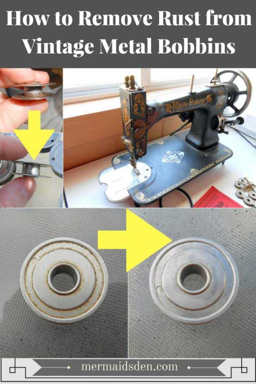 How to Remove Rust from Vintage Metal Bobbins