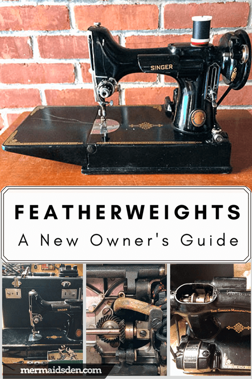 Singer Featherweight Sewing Machines: a New Owner's Guide