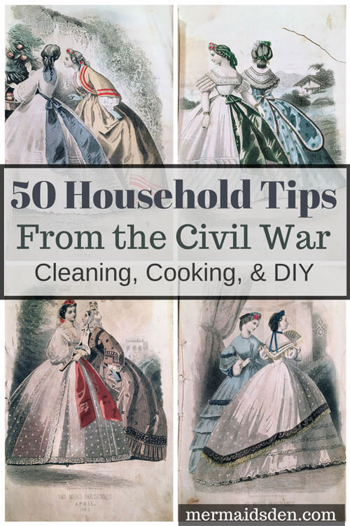 Bizarre Civil War Era Household Tips: Cleaning, Cooking, and DIY