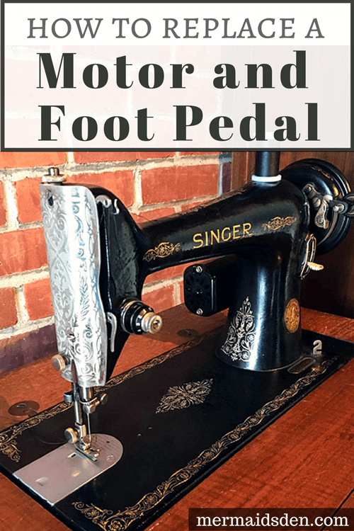 How To Replace A Sewing Machine Motor And Foot Pedal The Mermaid's Den Interesting How To Work A Singer Sewing Machine