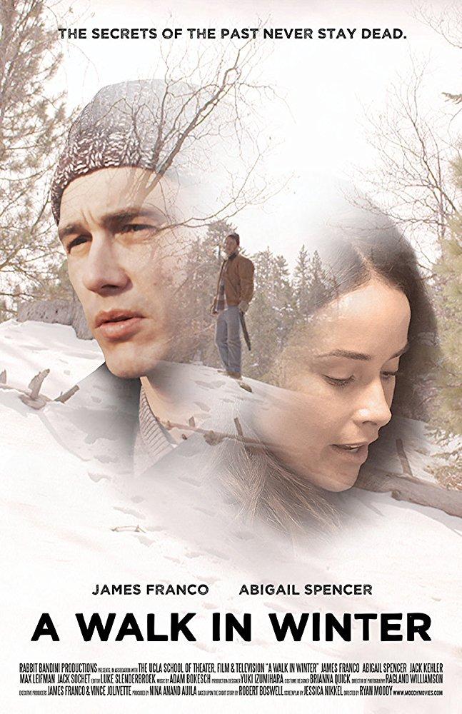 Walk In Winter - Ryan Moody - James Franco - Abigail Spencer.jpg