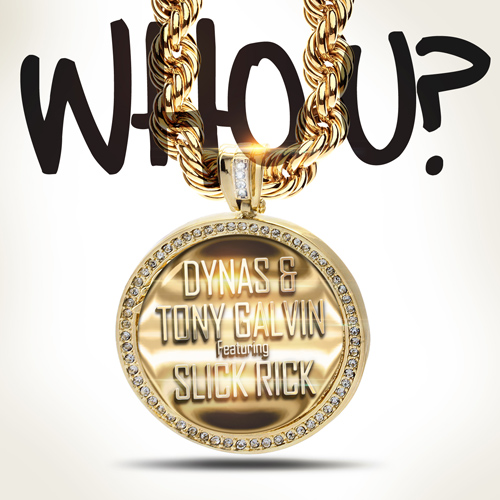 Who U?   Dynas featuring Slick Rick Release Date: April 21, 2015