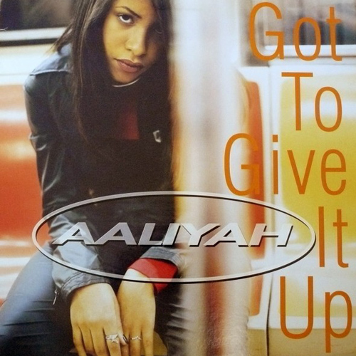 Got To Give It Up   Aaliyah featuring Slick Rick Release Date: December 10, 1996