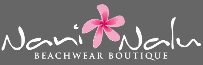 About Nani Nalu Beachwear boutique: - Nani Nalu is a woman owned beachwear boutique that fully embraces the