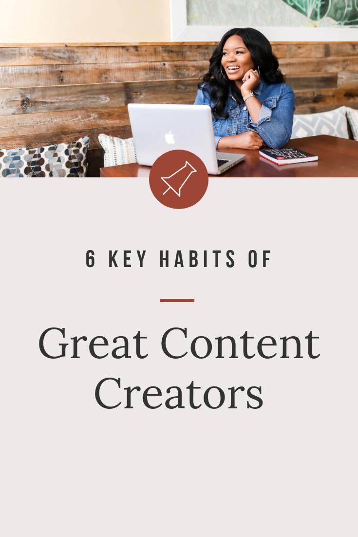 6 Key Habits of Great Content Creators