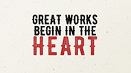Great Works Begin in the Heart
