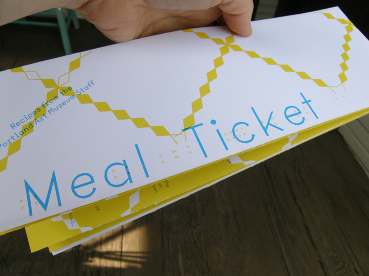The pilot Meal Ticket project: 11 meals with Portland Art Museum staff, 2011-12. Cookbook designed by Justin Flood.