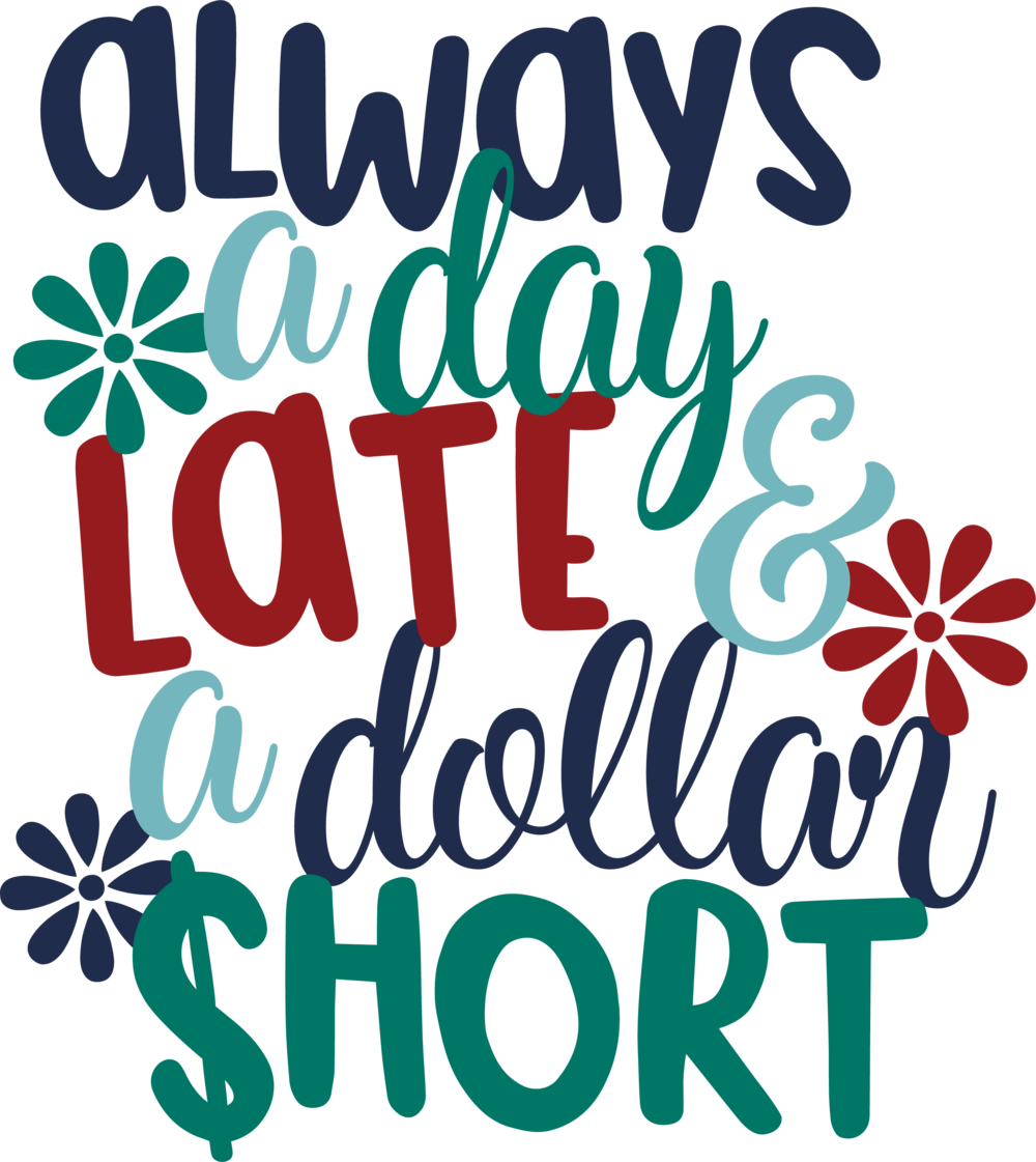 SKD - Always a Day Late and a Dollar Short PNG.png