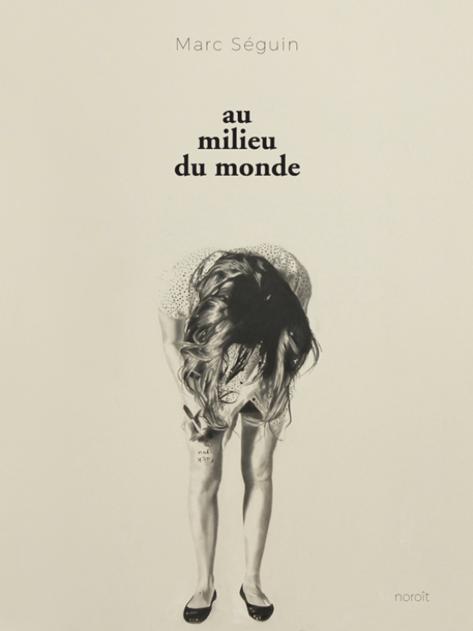 Au_Milieu_du_Monde_Marc_Seguin