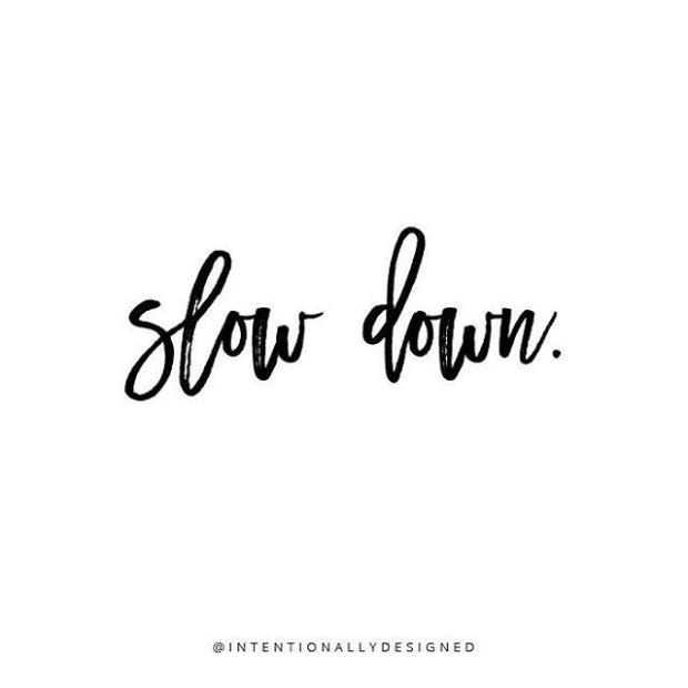 slow down .jpg