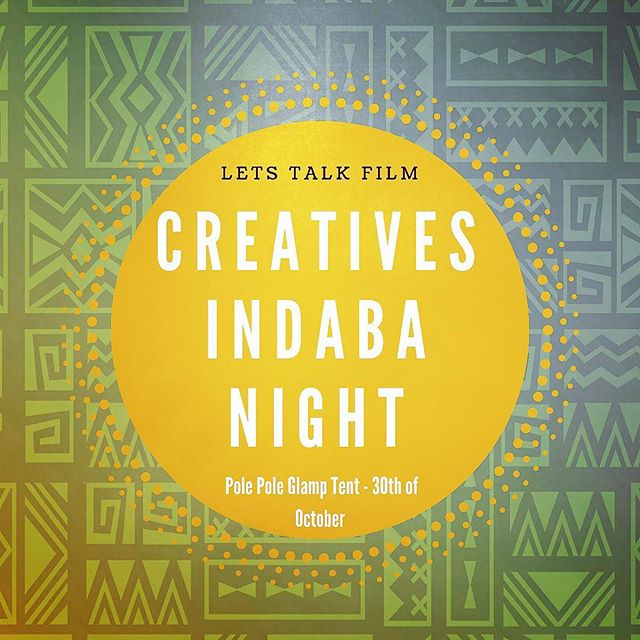 If art is your elixir come let's talk the art of film and break bread safari style at Pole Pole Glamp tent - Creative Indaba