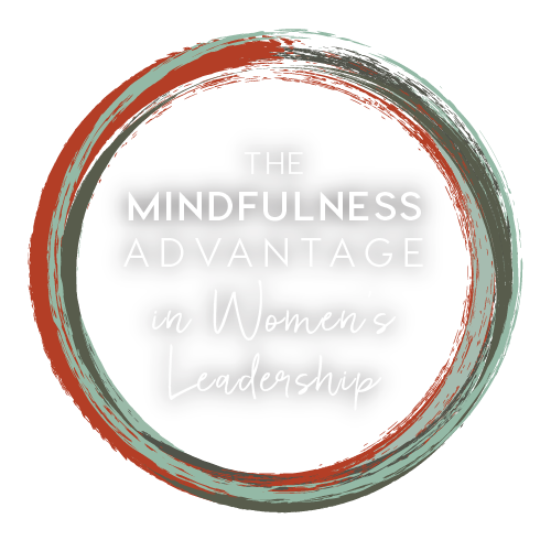 The Mindfulness Advantage in Women's Leadership