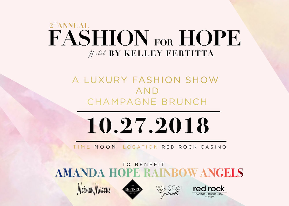 Join us for our 2nd annual Fashion for Hope event in Las Vegas, Nevada! There will be a luxury fashion show sponsored by Neiman Marcus and a champagne brunch hosted by Kelley Fertitta to benefit our Amanda Hope Nevada programs. We cannot wait to see you there!