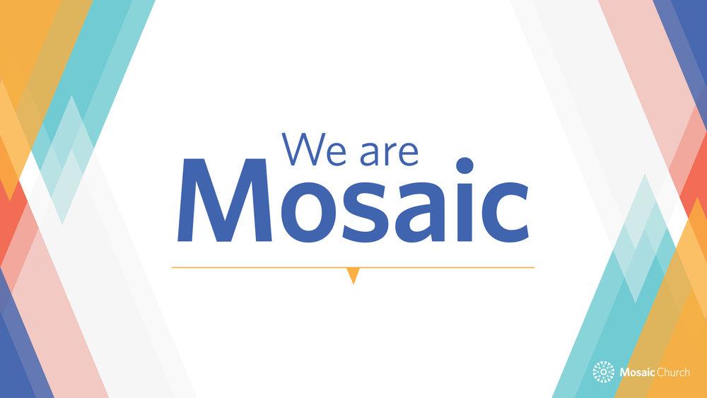 Mosaic_WeAreMosaicSeries_slides-01.jpg