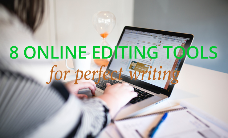 8 Best Online Editing Tools That'll Turn Your Writing Into Perfection 1.jpg
