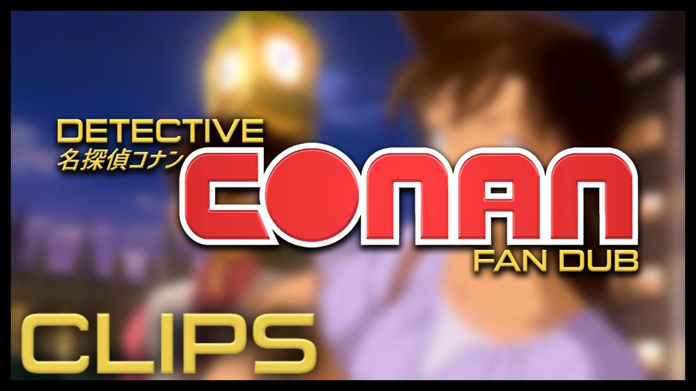 Detective Conan Fan Dub Clips