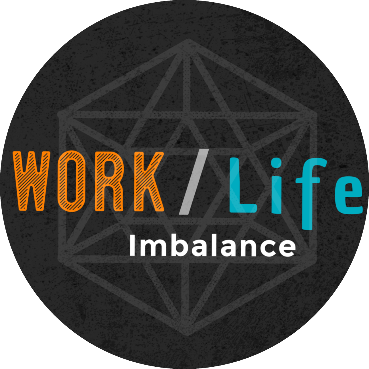 Work/Life Imbalance Podcast